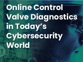 Online Control Valve Diagnostics in Today's Cyber Security World